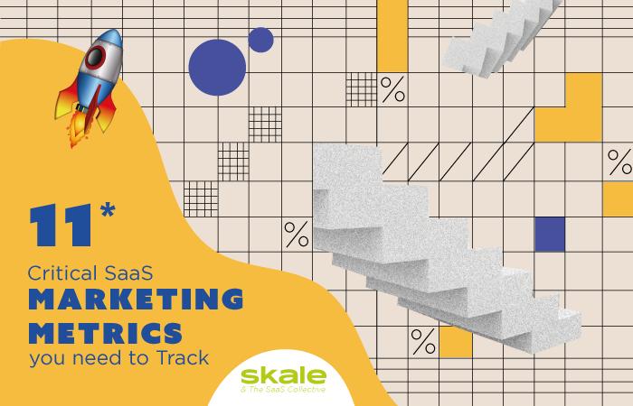 11 Crucial SaaS Marketing Metrics You Need to Track in 2021