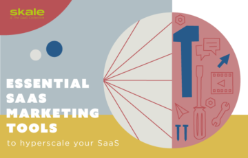 15 Essential SaaS Marketing Tools to Hyper-scale your SaaS