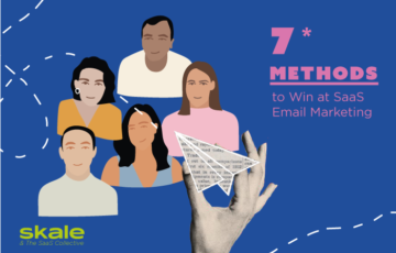 7 Methods to Win at SaaS Email Marketing in 2021