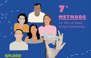 7 Methods to Win at SaaS Email Marketing