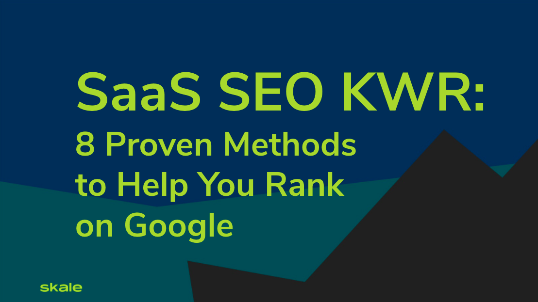 SaaS SEO Keyword Research: 8 Methods to Help You Rank on Google
