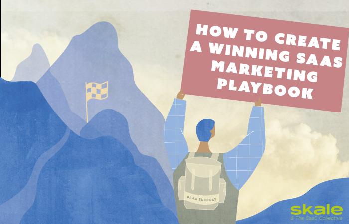 How to create a winning SaaS marketing playbook
