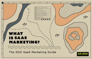 What is SaaS Marketing? The 2021 SaaS Marketing Guide