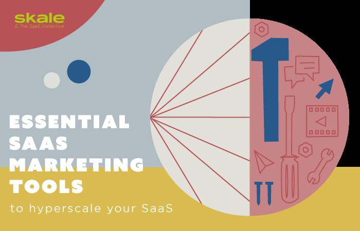 Essential SaaS Marketing Tools